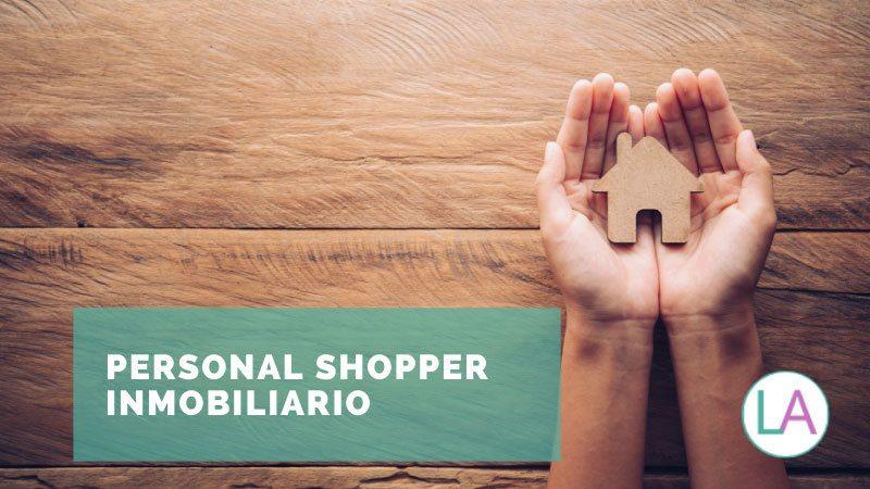 personal shopper inmobiliario casas de lujo