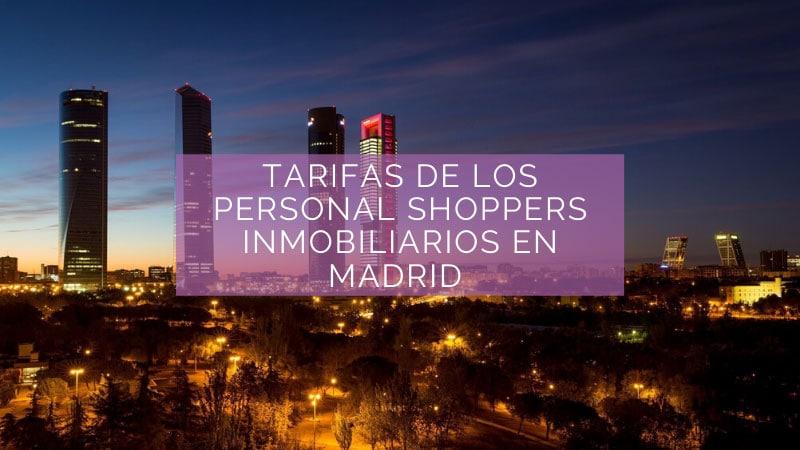 personal shopper inmobiliario tarifas madrid